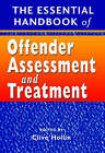 The Essential Handbook of Offender Assessment and Treatment by John Wiley and Sons Ltd (Paperback, 2003)