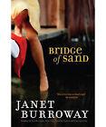 Bridge of Sand by Janet Burroway (Paperback, 2007)