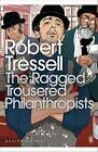 The Ragged Trousered Philanthropists by Robert Tressell (Paperback, 2004)