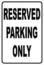 Reserved Parking Only Black  Aluminum Sign 8 X 12