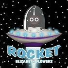 Rocket by Elizabeth Flowers (Paperback / softback, 2011)