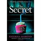 The Secret: The brand new thriller from the bestselling author of The Teacher by Katerina Diamond (Paperback, 2016)