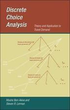 Discrete Choice Analysis: Theory and Application to Travel Demand (Transportatio