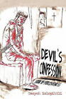 Devil's Confession: Book of Forgiveness by Teoyoh Xolopihtli (Paperback / softback, 2011)