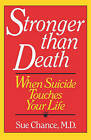 Stronger Than Death: When Suicide Touches Your Life by Sue Chance (Paperback / softback, 1980)