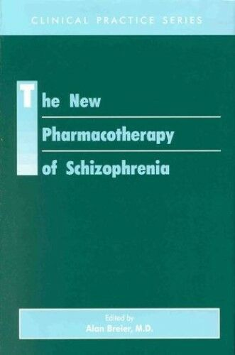 New, The New Pharmacotherapy in Schizophrenia (Clinical Practice), , Book