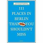 111 Places in Berlin That You Shouldn't Miss by Verena Eidel, Carolin Huder, Lucia Jay Von Seldeneck (Paperback, 2014)