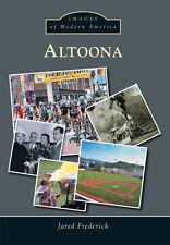 Altoona [Images of Modern America] [PA] [Arcadia Publishing]
