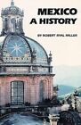 Mexico: A History by Robert Ryal Miller (Paperback, 1989)