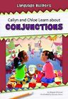 Cailyn and Chloe Learn about Conjunctions by Megan Atwood (Hardback, 2015)