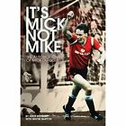 It's Mick, Not Mike: The Autobiography of Mick Duxbury by Pitch Publishing Ltd (Hardback, 2015)