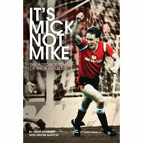 1 of 1 - It's Mick, Not Mike: The Autobiography of Mick Duxbury, Very Good Condition Book