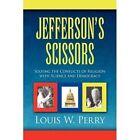 Jefferson's Scissors 9781441509833 by Louis W Perry Hardback