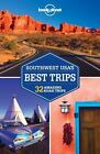 Travel Guide: Southwest Usa's Best Trips : 32 Amazing Road Trips by Lonely Planet Staff, Amy C. Balfour, Lisa Dunford, Michael Benanav and Greg Benchwick (2014, Paperback, Revised)
