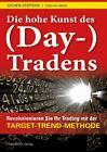 Die hohe Kunst des (Day-) Tradens von Torsten Ewert und Jochen Steffens (2015, Gebundene Ausgabe)
