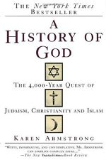 A History of God : The 4,000-Year Quest of Judaism, Christianity and Islam by Karen Armstrong (1994, Paperback, Reprint)
