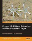 Firebug 1.5: Editing, Debugging, and Monitoring Web Pages by Chandan Luthra, Deepak. Mittal (Paperback, 2010)