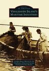Vinalhaven Island's Maritime Industries by Cynthia Burns Martin, The Vinalhaven Historical Society (Paperback / softback, 2015)