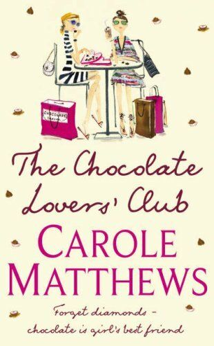 The Chocolate Lovers' Club By Carole Matthews. 9780755335831