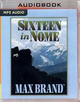 Sixteen In Nome By Max Brand Read By David Stuart Unabridged Mp3 Audio Book