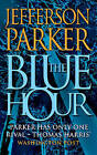 The Blue Hour by Jefferson Parker (Paperback, 2000)