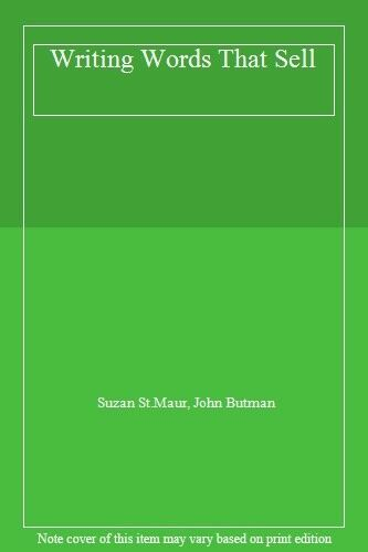 Writing Words That Sell By Suzan St.Maur, John Butman. 9781852910464
