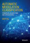 Automatic Modulation Classification: Principles, Algorithms and Applications by Zhechen Zhu, Asoke Kumar Nandi (Hardback, 2015)