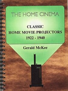 The-Home-Cinema-Classic-Home-Movie-Projectors-1922-1940-Gerald-McKee-1989