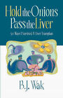 Hold the Onions Pass the Liver by B J Wak (Paperback / softback, 2004)