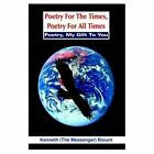 Poetry for Times All Kenneth Blount Authorhouse Hardback 9781418489076