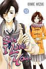 Say I Love You Vol. 12: 12 by Kanae Hazuki (Paperback, 2016)