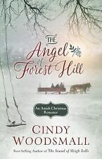 The Angel of Forest Hill : An Amish Christmas Romance by Cindy Woodsmall...