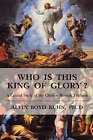 Who is This King of Glory?: A Critical Study of the Christos-Messiah Tradition by Alvin Boyd Kuhn (Paperback, 2007)