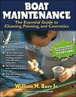 Boat Maintenance: The Essential Guide to Cleaning, Painting, and Cosmetics by William Burr (Hardback, 2000)