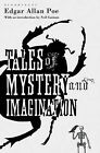 Tales of Mystery and Imagination: The Bloomsbury Phantastics by Edgar Allan Poe (Paperback, 2009)