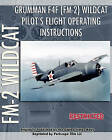 Grumman F4F (FM-2) Wildcat Pilot's Flight Operating Instructions by United States Navy (Paperback / softback, 2010)