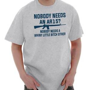 Nobody-Needs-A-Firearm-Nobody-Needs-A-Little-B-Insult-Classic-T-Shirt-Tee