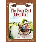 The Pony Cart Adventure: Based on a True Story by Elva Hurst (Paperback, 2014)