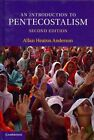 An Introduction to Pentecostalism: Global Charismatic Christianity by Allan Heaton Anderson (Hardback, 2013)