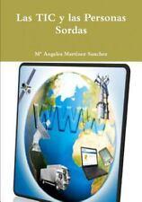 Las Tic y Las Personas Sordas by M. Martinez Sanchez (2011, Paperback)