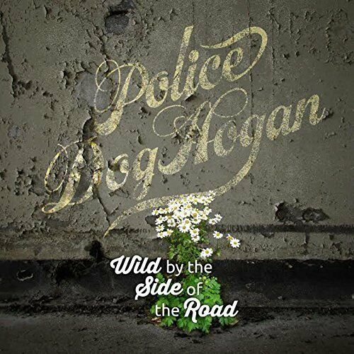 Police Dog Hogan-Wild By The Side Of The Road  VINYL NEUF