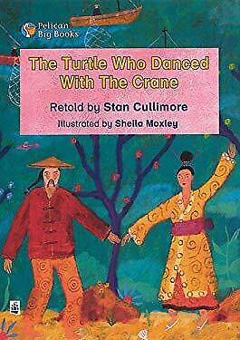 Turtle Who Danced with the Crane by Cullimore, Stan, Body, Wendy-ExLibrary