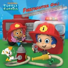 Pictureback: Firefighter Gil! (Bubble Guppies) by Mary Tillworth (2013, Picture Book)