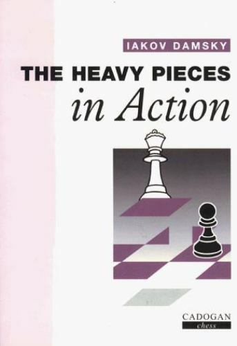 The Heavy Pieces in Action by Iakov Damsky (1997, Paperback)