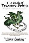 The Book of Treasure Spirits: A 17th Century Grimoire of Magical Conjurations to Increase Wealth and Catch Thieves Through the Invocation of Spirits, Fallen Angels, Demons and Fairies. by David Rankine (Paperback, 2009)