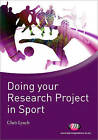 Doing Your Research Project in Sport: A Student Guide by Chris Lynch (Paperback, 2010)