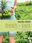 Marie Claire  Fresh and Fast by Michele Cranston (Paperback, 2008)