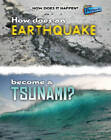 How Does an Earthquake Become a Tsunami? by Linda Tagliaferro (Hardback, 2009)