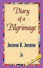 Diary of a Pilgrimage by Jerome K Jerome, K Jerome Jerome K Jerome (Paperback / softback, 2007)