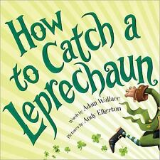 How to Catch a Leprechaun by Adam Wallace (2016, Hardcover)